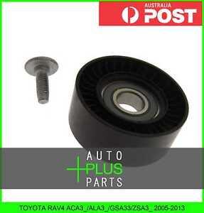 Fits RAV4 ACA3_/ALA3_/GSA33/ZSA3_ - Idler Tensioner Drive Belt Bearing Pulley
