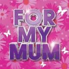 for My Mum 0825646318179 by Various Artists CD