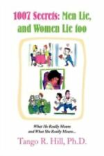 1007 Secrets : Men Lie, and Women Lie Too: What He Really Means and What She...