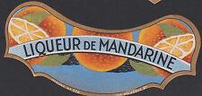 ANCIENNE ETIQUETTE PUBLICITAIRE BOUTEILLE/LIQUEUR DE MANDARINE/Imp.Nolasque