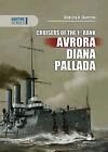 Cruisers of the 1st Rank: Avrora, Diana, Pallada by Aleksiey V. Skvorcov (Hardback, 2015)