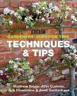 BBC Gardeners' Question Time Techniques and Tips by Bob Flowerdew, Matthew Biggs, John Cushnie, Anne Swithinbank (Paperback, 2016)