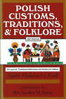 Polish Customs, Traditions and Folklore by Sophie Hodorowicz Knab (Hardback, 1993)