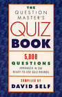 The Questionmaster's Quizbook: 5000 Questions Arranged in 200 Ready-to-use Quiz Rounds by David Self (Paperback, 1992)