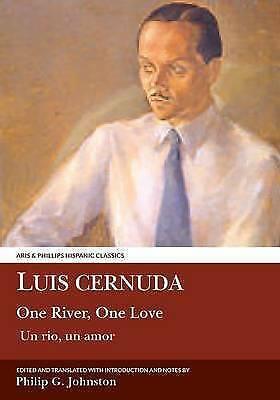 Luis Cernuda: One River, One Love. Translated with an introduction and notes by