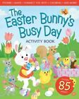 Easter Bunny's Busy Day Activity Book by Peggy Schaefer (Board book, 2015)