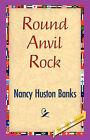 Round Anvil Rock by Nancy Huston Banks (Hardback, 2007)