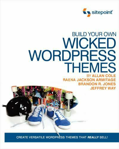 Build Your Own Wicked Wordpress Themes by Cole, Way 2010 Sitepoint Paperback NEW