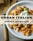 Urban Italian: Simple Recipes and True Stories from a Life in Food by Gwen Hyman, Andrew Carmellini (Hardback, 2008)