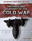 Machines and Weaponry of the Cold War by Charlie Samuels (Hardback, 2013)