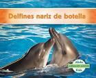 Delfines Nariz de Botella (Bottlenose Dolphins) by Grace Hansen (Hardback, 2016)