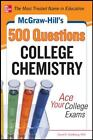 500 Questions College Chemistry : Ace Your College Exams by David E. Goldberg (2012, Paperback)