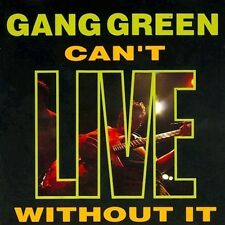 GANG GREEN - Can´t Live Without It  [Re-Release] DIGI