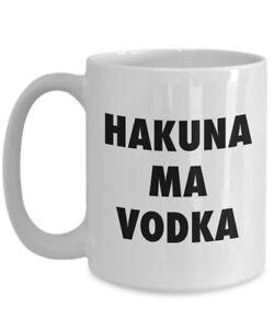 Hakuna ma Vodka Mug - Funny Coffee Cup - Novelty Birthday Gift Idea