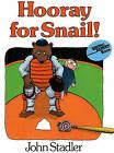 Hooray for Snail! by John Stadler (Hardback, 1985)