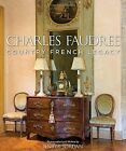 Charles Faudree Country French Legacy by Jenifer Jordan (Hardback, 2015)