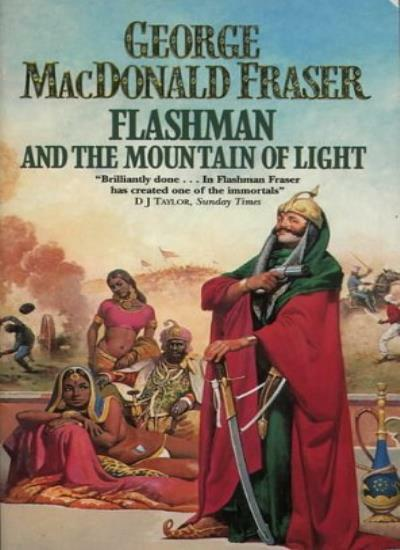 Flashman and the Mountain of Light (Flashman Papers) By George MacDonald Fraser