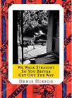 We Walk Straight So You Better Get Out the Way by Denis Hirson (Paperback, 2005)