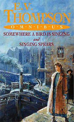 EV Thompson Omnibus Somewhere a Bird is Singing and Singing Spears, Thompson, EV