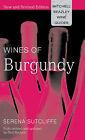 Wines of Burgundy by Serena Sutcliffe (Hardback, 2005)