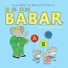 B Is for Babar an Alphabet Book by Laurent De Brunhoff 9781419702983