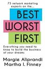 Best Worst First: 75 Network Marketing Experts on Everything You Need to Know to Build the Business of Your Dreams by Margie K Aliprandi, Martha I Finney (Paperback / softback, 2013)
