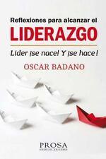 Reflexiones para Alcanzar el Liderazgo : Lider Se Nace! y Se Hace! by Oscar...