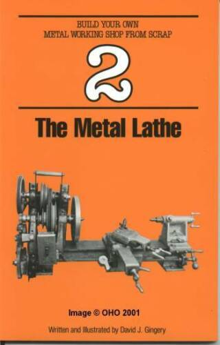 1 of 1 - The Metal Lathe (Gingery Build Your Own Machine Shop From Scrap #2)