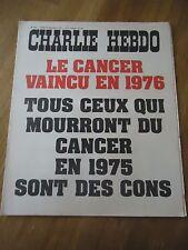 CHARLIE HEBDO N°215 MALADIE CANCER GUERISON CABU GEBE 30 dec 1974 ORIGINAL CON