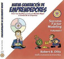 Success Factor Modeling Volume I : Vive Tus Sueños y Crea un Mundo Mejor a...