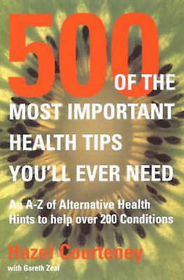 """AS NEW"" Courteney, Hazel, 500 of the Most Important Health Tips You'll Ever Nee"