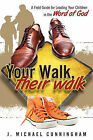 Your Walk, Their Walk by J Michael Cunningham (Paperback / softback, 2010)