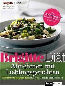 BRIGITTE Diät Abnehmen mit Lieblingsgerichten: Diät-Reze... | Buch | Zustand gut - Ort-Gottwald, Anna, Gerlach, Susanne