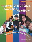 Down Syndrome Transition Handbook: Charting Your Child's Course to Adulthood by Jo Ann Simons (Paperback, 2010)