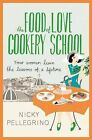 The Food of Love Cookery School by Nicky Pellegrino (Paperback, 2013)