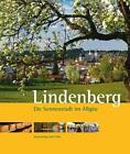 Lindenberg - Die Sonnenstadt im Allgäu von Peter Mittermeier (2015, Gebundene Ausgabe)