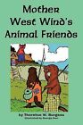 Mother West Wind's Animal Friends by Thornton W Burgess (Paperback / softback, 2009)