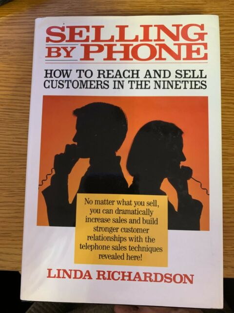 Selling by Phone How to reach and sell customers in the nineties Richardson