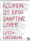 Kochen ist kein sanfter Lover von Lotta Lundgren (2016, Gebundene Ausgabe)