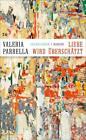 Liebe wird überschätzt von Valeria Parrella (2017, Gebundene Ausgabe)