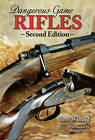 Dangerous-game Rifles by Terry Wieland (Hardback, 2009)