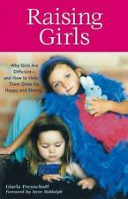 Raising Girls: Why Girls Are Different-and How to Help Them Grow Up Happy and St