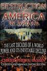 Destruction of America by 2050 A.D.: The Inevitable Decline of a World Power by Christopher A Jansen (Paperback / softback, 2011)