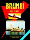 Brunei Tax Guide by International Business Publications, USA (Paperback / softback, 2006)