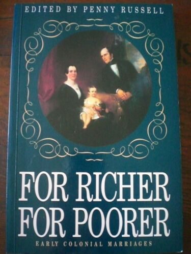1 of 1 - Aust Colonial:  FOR RICHER FOR POORER, EARLY MARRIAGES: P RUSSELL History