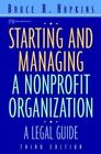 Wiley Nonprofit Law, Finance and Management: Starting and Managing a Nonprofit Organization : A Legal Guide 158 by Bruce R. Hopkins (2000, Paperback)