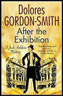 After the Exhibition: A Jack Haldean 1920s Mystery by Dolores Gordon-Smith (Hardback, 2014)