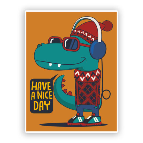 2 x Have A Nice Day Hipster Crocodile Funny Vinyl Stickers #7611