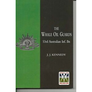 53rd-Australian-WHALE-OIL-GUARDS-53rd-Infantry-Battalion-AIF-Military-Book