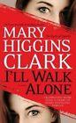 I'll Walk Alone by Mary Higgins Clark (Paperback / softback, 2012)